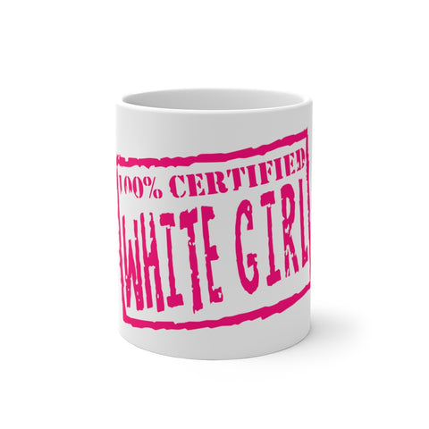 CERTIFIED WHITE GIRL Color Changing Mug