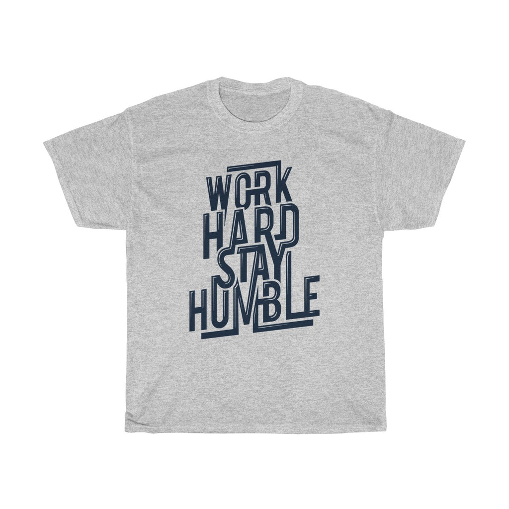 Work Hard Stay Humble Unisex Heavy Cotton Tee - Tshirtsbros