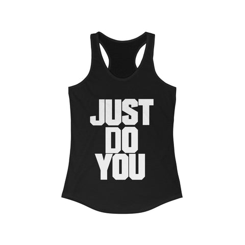 Just Do You Women's Ideal Racerback Tank