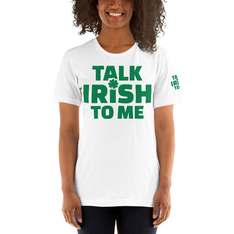 Talk Irish To Me Short-Sleeve Unisex T-Shirt