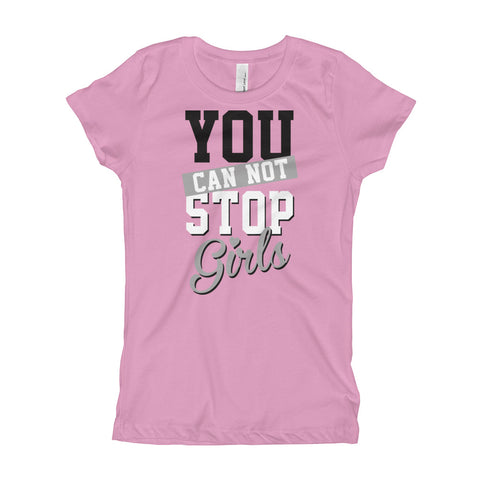 You Cant Stop Girls Girl's T-Shirt
