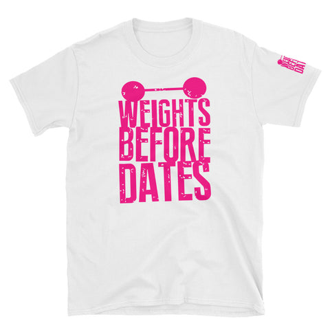 Weights Before Dates Short-Sleeve Unisex T-Shirt