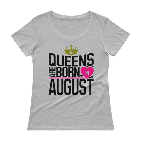 Queens Are Born In August Ladies' Scoopneck T-Shirt - Tshirtsbros