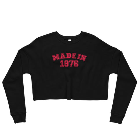 MADE iN 1976 Women's Fleece Crop Sweatshirt