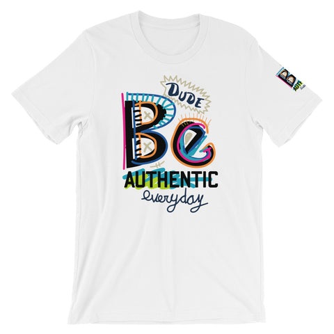 Be Authentic Dude Short-Sleeve   T-Shirt