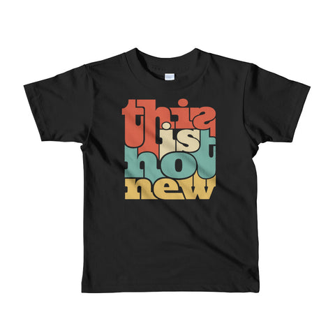 This is Not New Short sleeve kids t-shirt