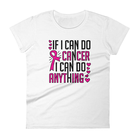 If I Can Do Cancer Women's short sleeve t-shirt