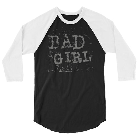 Bad Girl 3/4 sleeve raglan shirt