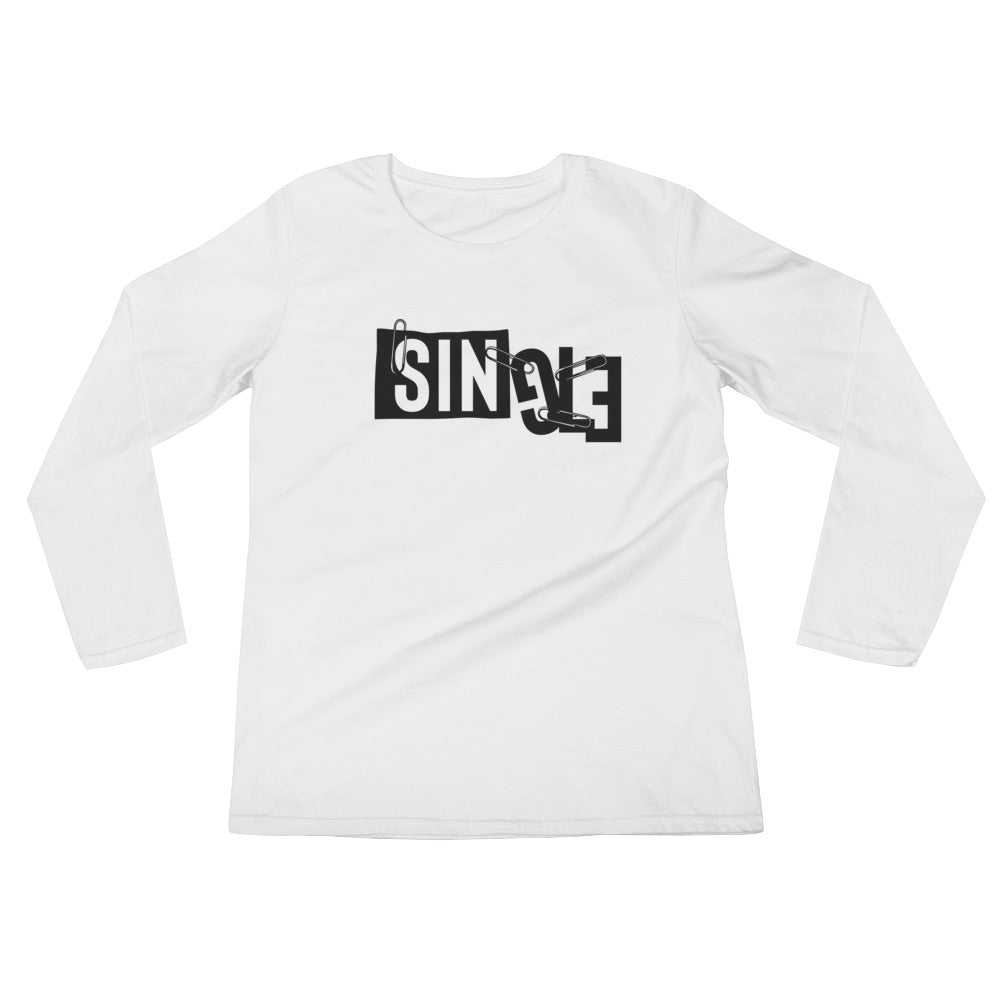 Single Ladies' Long Sleeve T-Shirt - Tshirtsbros