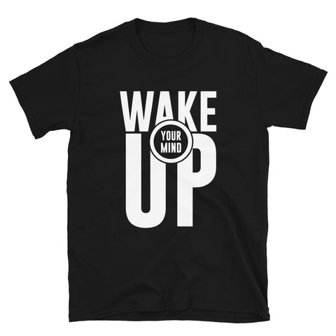 Wakw Your Mind Up Short-Sleeve Unisex T-Shirt