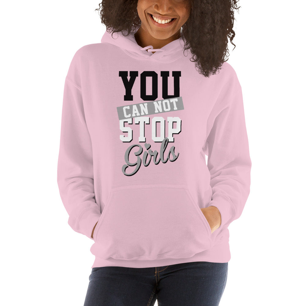 You Cant Stop Girls Unisex Hoodie - Tshirtsbros