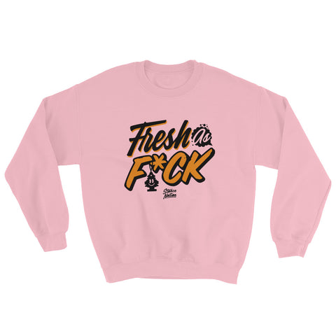 Fresh As F*CK Women Sweatshirt