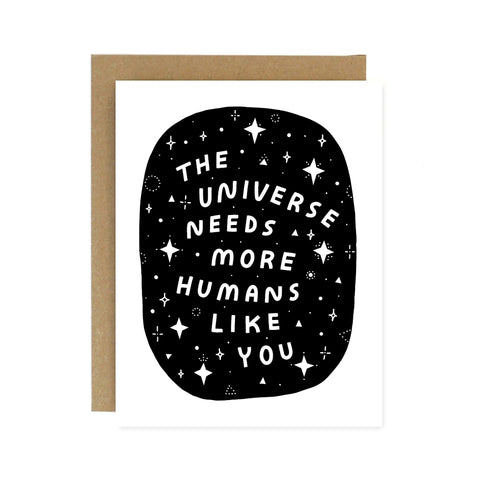 Universe Needs You Greeting Card