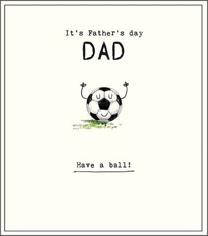 Father's day, have a ball!