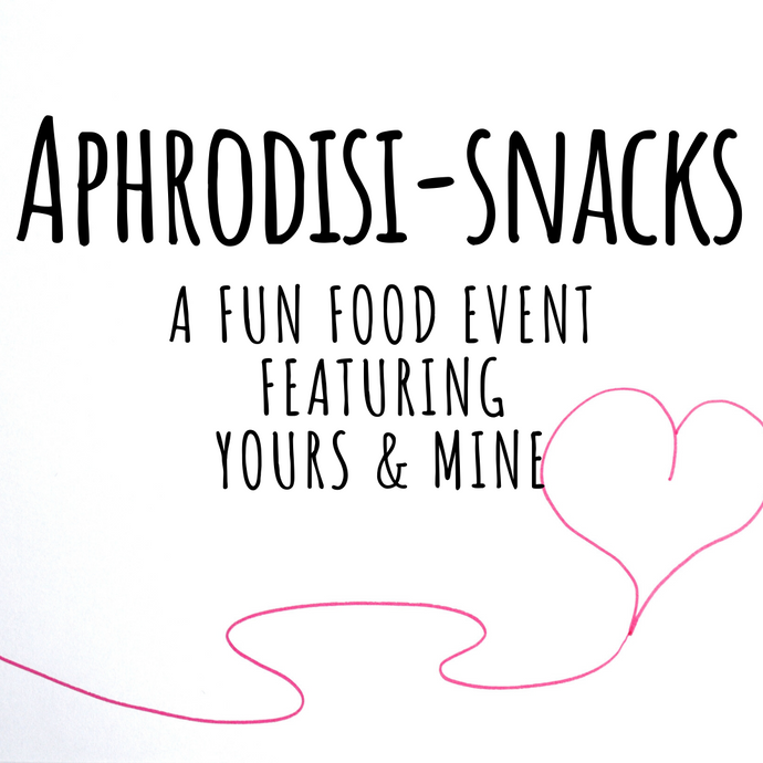 Aphrodisi-snacks After Hours 2/1/20