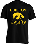 Iowa Hawkeyes Built on Loyalty - Mens Tee