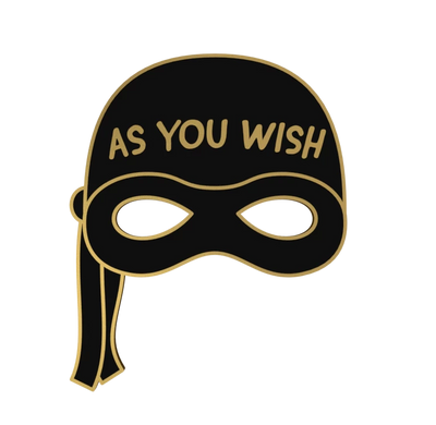 As You Wish - The Princess Bride Enamel Pin