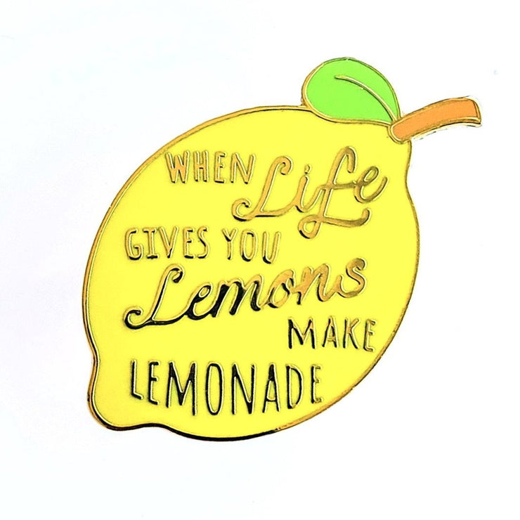 When Life gives you Lemons -  Enamel Pin