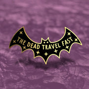 The Dead Travel Fast - Dracula Enamel Pin