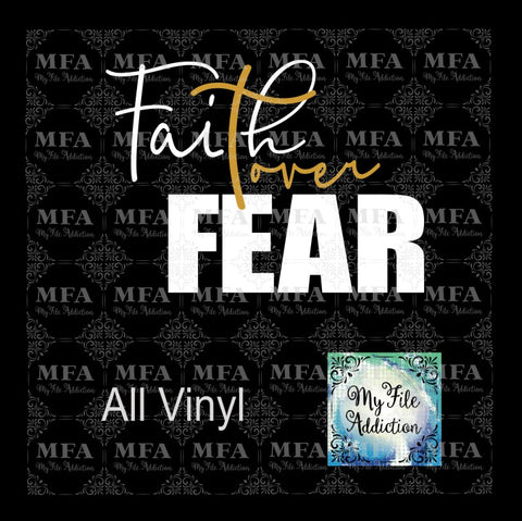 Faith Over Fear Vector Digital Download File - My File Addiction