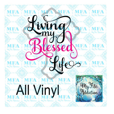 Living My Blessed Life 1 Vector Digital Download File - My File Addiction
