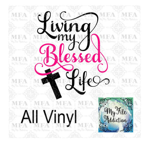 Living My Blessed Life 2 Vector Digital Download File - My File Addiction