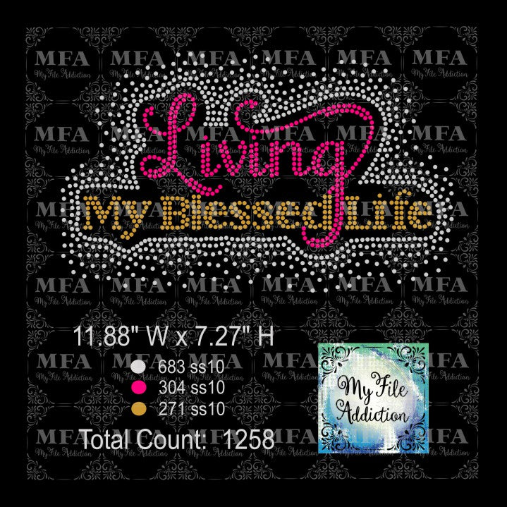 Living My Blessed Life Scatter Rhinestone Digital Download File - My File Addiction