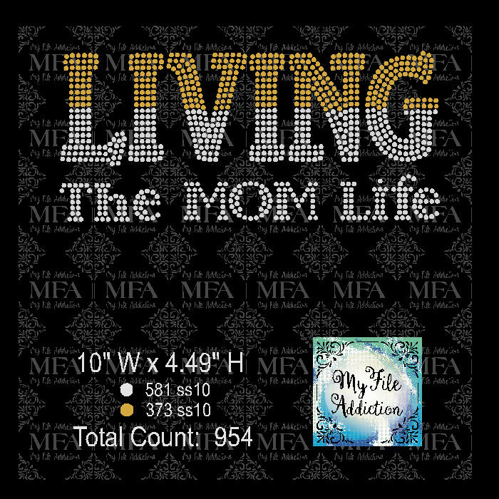 Living The Mom Life Two Tone Rhinestone Digital Download File - My File Addiction
