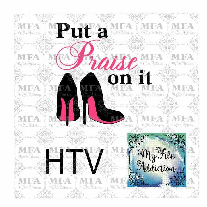 Put a Praise on it Stiletto Vector Digital Download File - My File Addiction
