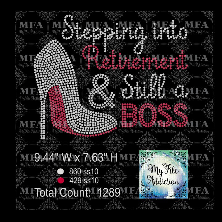 Stepping into Retirement & Still a Boss Rhinestone Digital Download File - My File Addiction