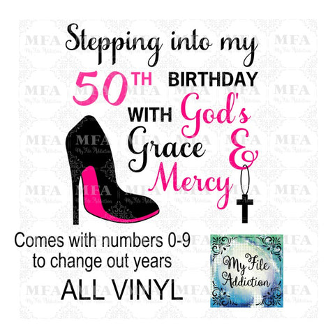 Stepping Into My Birthday God's Grace & Mercy Vector Digital Download File
