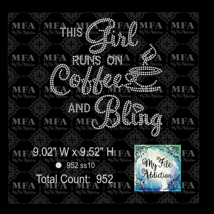 This Girl Runs On Coffee And Bling Rhinestone Digital Download File