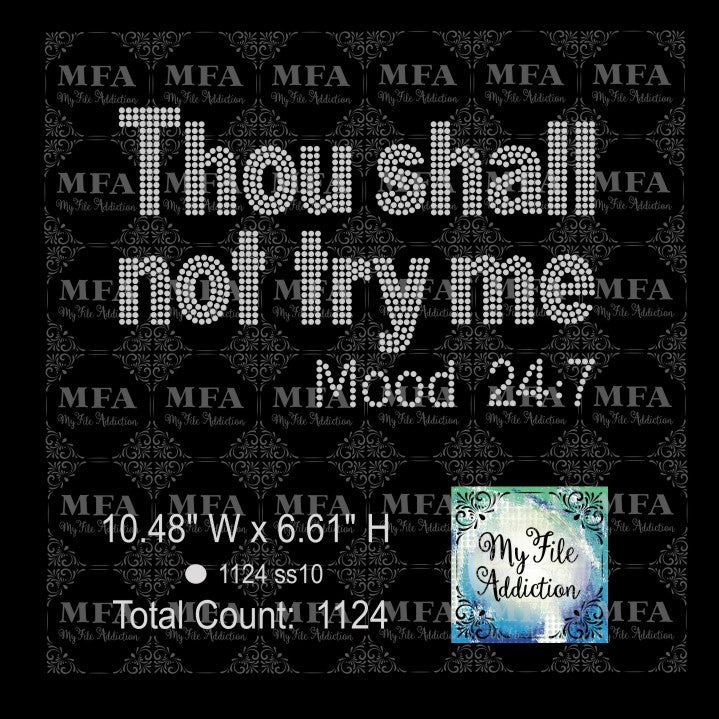 Thou shall not try me Mood 24:7 Rhinestone Digital Download File - My File Addiction
