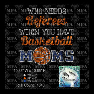 Who Needs Referees When You Have Basketball Moms Rhinestone Digital Download File - My File Addiction