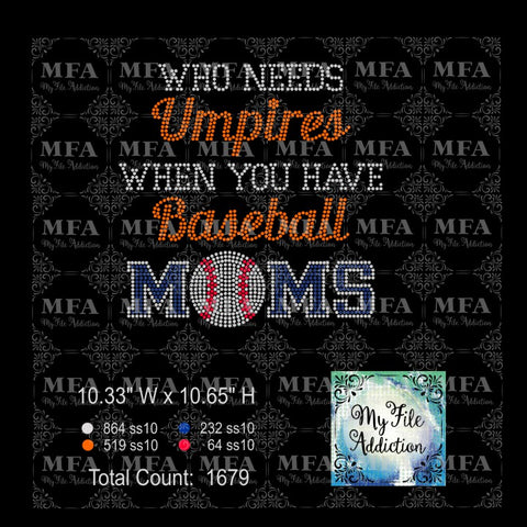Who Needs Umpires Baseball Moms Rhinestone Digital Download File - My File Addiction