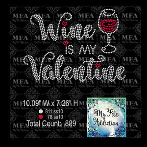Wine is my Valentine Rhinestone Digital Download File