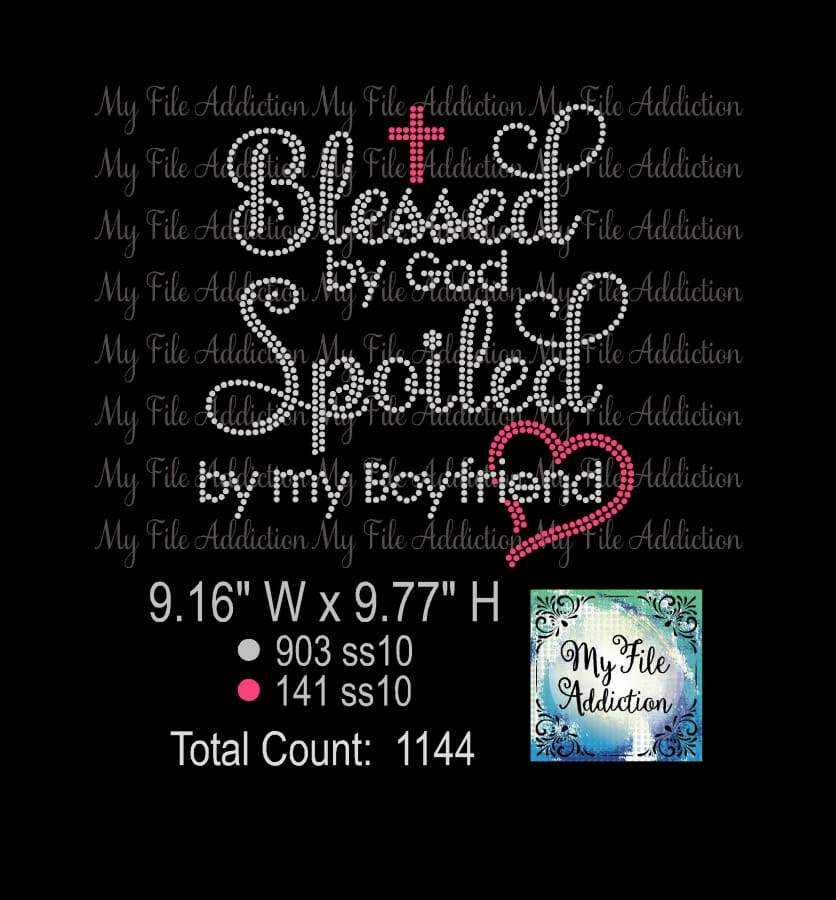 Blessed By God Spoiled By My Boyfriend Rhinestone Digital Download File - My File Addiction