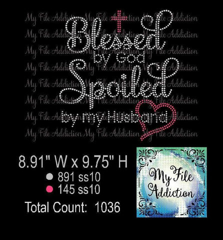 Blessed By God Spoiled By My Husband Rhinestone Digital Download File - My File Addiction