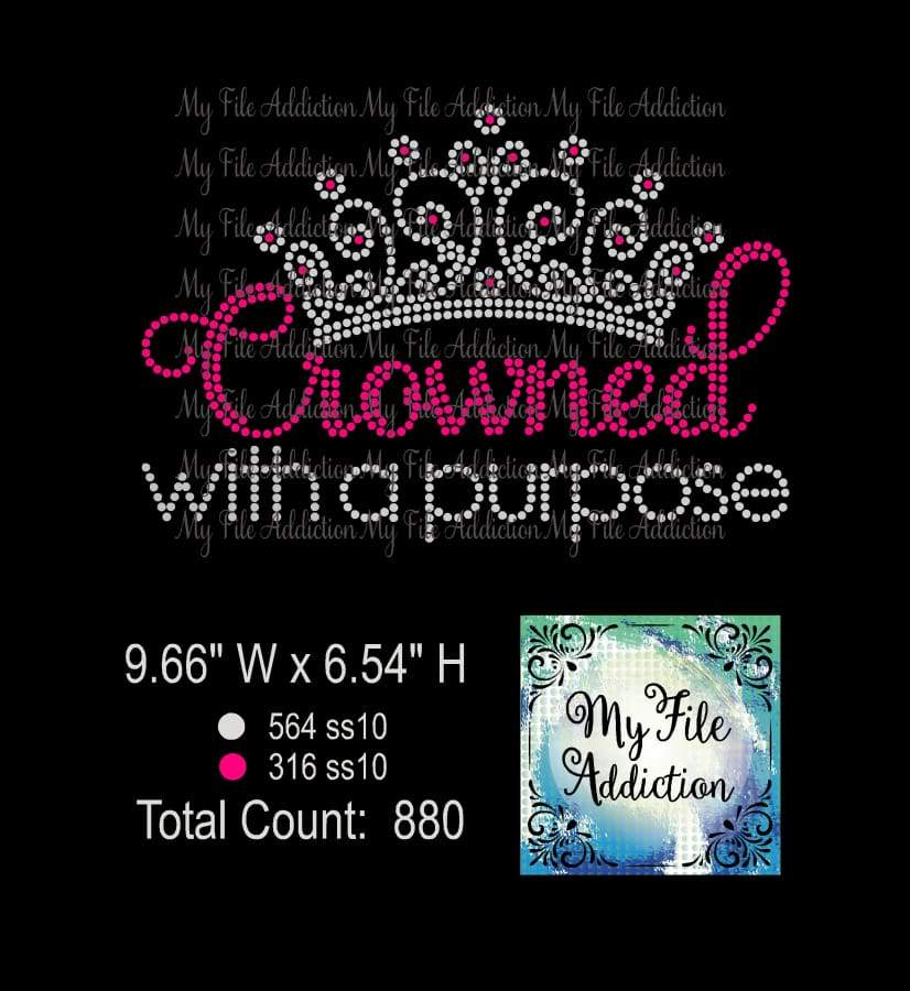 Crowned With A Purpose Rhinestone Digital Download File - My File Addiction
