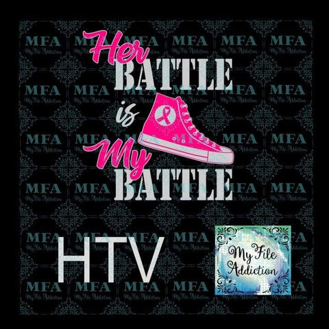 Her Battle is My Battle Cancer Vector Digital Download File - My File Addiction