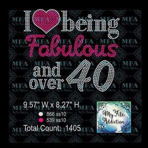 I Love Being Fabulous and over 40 Rhinestone Digital Download File - My File Addiction
