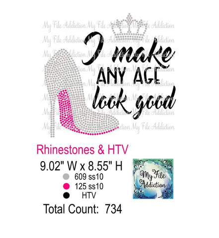 I Make Any Age Look Good Rhinestone & Vector Digital Download File - My File Addiction