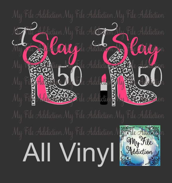 I Slay Birthday Number Stiletto Vector Digital Download File - My File Addiction