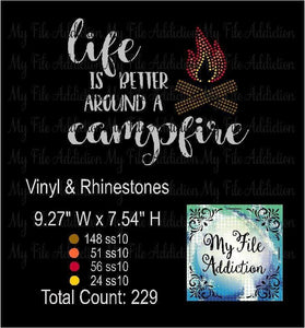 Life Is Better Around The Campfire Rhinestone & Vector Digital Download File - My File Addiction