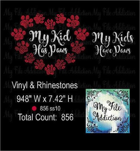 My Kid Kids Has Paws Rhinestone & Vector Digital Download File - My File Addiction