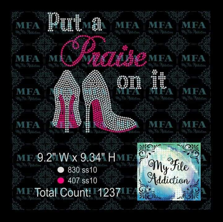 Put a Praise on it 2 Rhinestone Digital Download File - My File Addiction