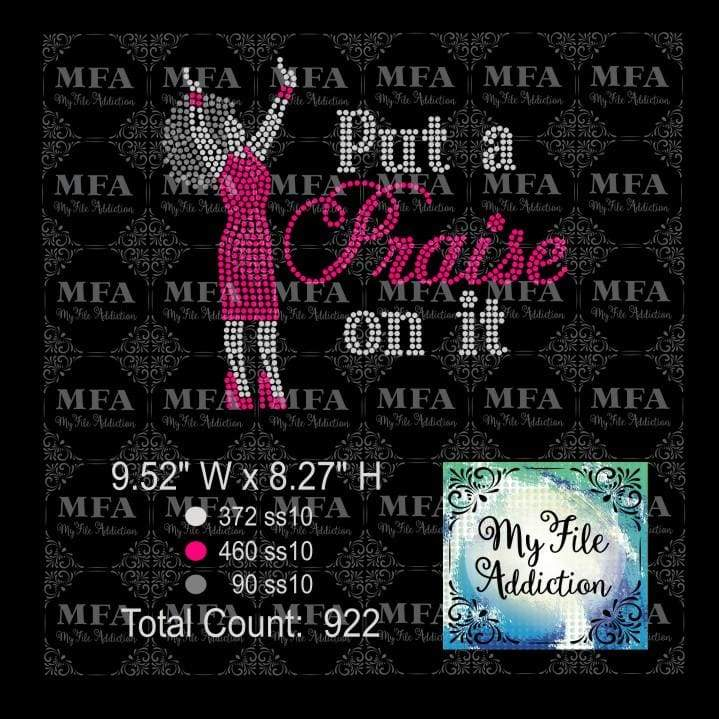 Put a Praise on it 3 Rhinestone Digital Download File - My File Addiction
