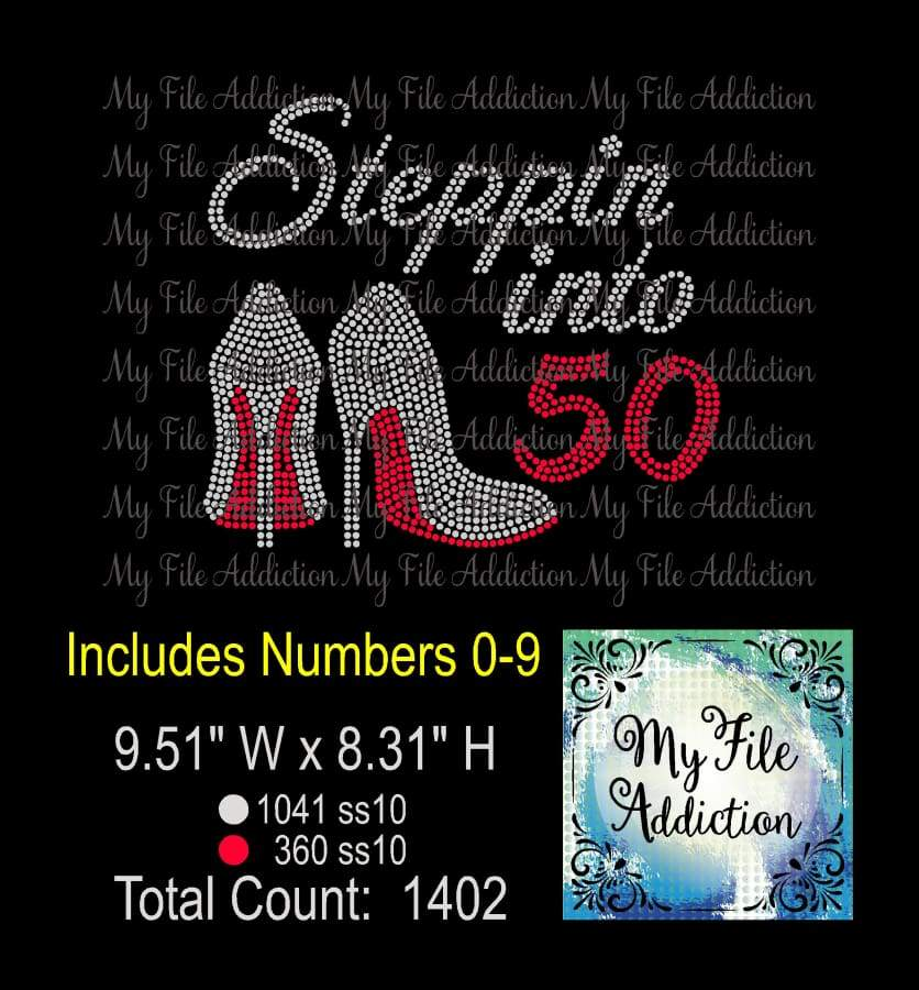 Steppin Into Birthday Number 21 40 50 60 70 Rhinestone Digital Download File - My File Addiction