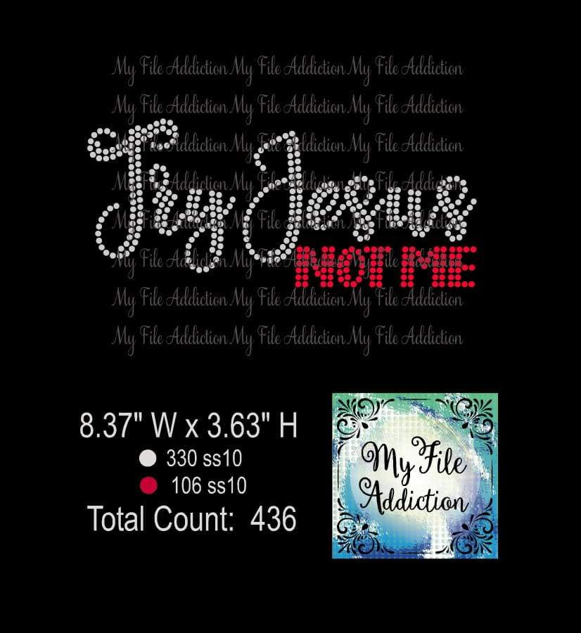 Try Jesus Not Me Rhinestone Digital Download File - My File Addiction