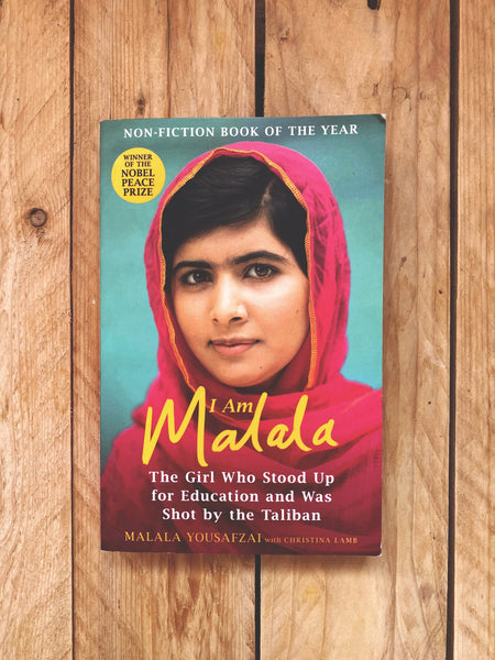 I am Malala: The Girl Who Stood Up for Education and was Shot by the Taliban by Malala Yousafzai